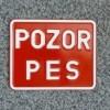 Tabuľka výstražná POZOR PES – štvorec